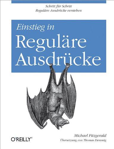 Download Einstieg in Reguläre Ausdrücke (German Edition) Pdf