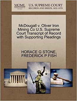 ;FULL; McDougall V. Oliver Iron Mining Co U.S. Supreme Court Transcript Of Record With Supporting Pleadings. gundeme Tecnicas pagina perfect lrene Hotel codigos