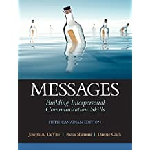 Messages: Building Interpersonal Communication Skills, Fifth Canadian Edition (5th Edition)