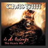 In an Outrage: The Heavy Mix by Chastain