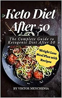 Ket? Di?t Aft?r 50: The Complete Guide to Ketogenic D?et Aft?r 50 (Weight Loss Meal Pl?n with R?cipes)