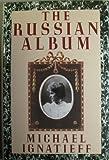 The Russian Album, Michael Ignatieff, 0670810576