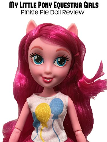 Review: My Little Pony Equestria Girls Pinkie Pie Doll Review