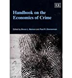Handbook on the Economics of Crime, Bruce L. Benson and Paul R. Zimmerman, 1849804311