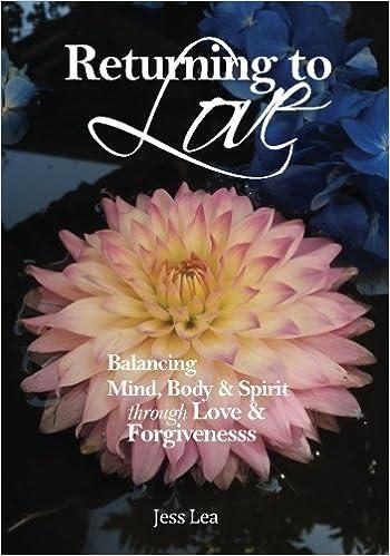 Returning to Love: Balancing Mind, Body and Spirit through