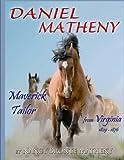 img - for Daniel Matheny: Maverick Tailor from Virginia, 1829 - 1876 book / textbook / text book