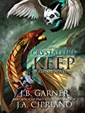Crystalfire Keep: A LITRPG Saga (Elements of Wrath Online Book 3)