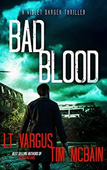 Bad Blood: A Gripping Crime Thriller (Violet Darger FBI Thriller Book 4) by [Vargus, L.T., McBain, Tim]