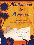 img - for Hollywood to Honolulu, The Story of the Los Angeles Steamship Company book / textbook / text book