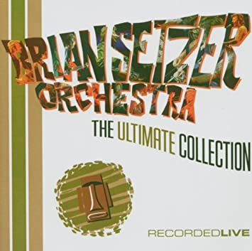 "Résultat de recherche d'images pour ""brian setzer orchestra cd the ultimate collection live"""
