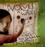 The Wolves in the Walls, Neil Gaiman, 038097827X
