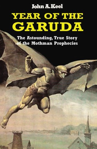 Year of the Garuda: The Astonishing True Story of the Mothman Prophecies