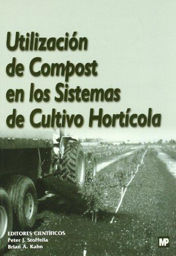 Descargar Libro Utilizacióndecompostenlossistemasdecultivohortícola Peter Stofella