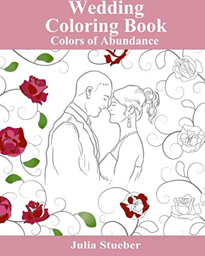 Wedding Coloring Book: Adult Coloring Book (Colors of Abundance) (Volume ()