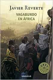 523 4 Vagabundo En áfrica De Autor Javier Reverte Descargar Epub