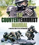 The Counterterrorist Manual: A Practical Guide to Elite International Units