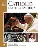 Catholic Faith in America, Chester Gillis, 081604984X