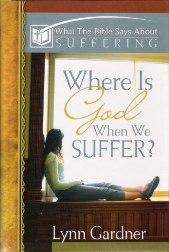 Where Is God When We Suffer?: What the Bible Says about Suffering ebook