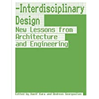 Interdisciplinary Design. New Lessons from Architecture and Engineering