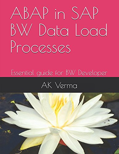 ABAP in SAP BW Data Load Processes: Essential guide for BW Developer