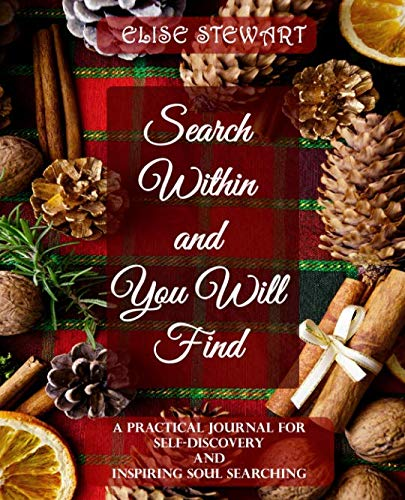 Search within and you will find: A practical journal for self-discovery and inspiring soul searching