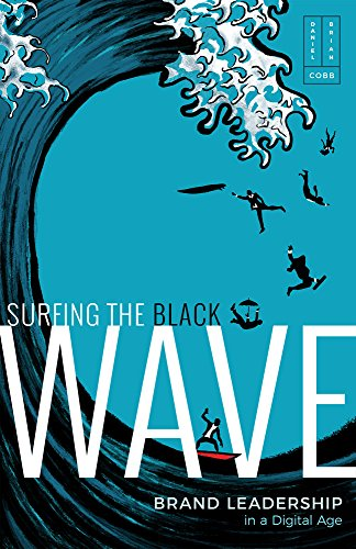 Surfing the Black Wave: Brand Leadership in a Digital Age