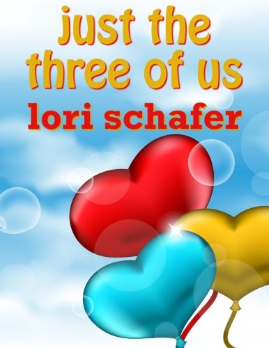 Just the Three of Us: An Erotic Romantic Comedy for the Commitment-Challenged (Volume 1)
