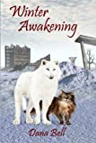 Winter Awakening, Dana Bell, 1936099071