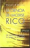 La Ciencia de Hacerse Rico, Wallace D. Wattles and WALLACE D. WATTLES, 8497773721