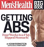 The Men's Health Big Book: Getting Abs: Get a Flat, Ripped Stomach and Your Strongest Body Ever--in Four Weeks [Paperback] [2012] (Author) Adam Bornstein, Men's Health Editors of