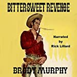 Bittersweet Revenge: Served Hot or Cold Is Still Bitter Sweet! | Brody Murphy