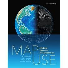 Map Use: Reading Analysis Interpretation, Eighth Edition