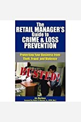The Retail Manager's Guide To Crime & Loss Prevention Kindle Edition