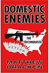Domestic Enemies: The Reconquista by Matthew Bracken (2006-07-07) Paperback