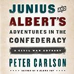 Junius and Albert's Adventures in the Confederacy | Peter Carlson