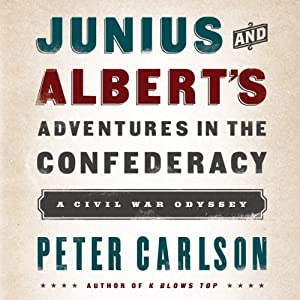 Junius and Albert's Adventures in the Confederacy Audiobook