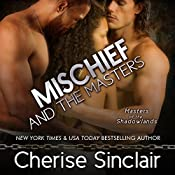 Mischief and the Masters: Masters of the Shadowlands, Book 12 | Cherise Sinclair