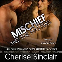 Mischief and the Masters: Masters of the Shadowlands, Book 12 Audiobook by Cherise Sinclair Narrated by Noah Michael Levine, Erin deWard