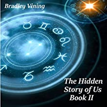 The Hidden Story of Us Book II: Alignment and Interpretation Audiobook by Bradley Vining Narrated by Anna Ryan