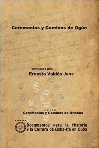 Ceremonias Y Caminos De Ogún (Spanish Edition): Ernesto ...