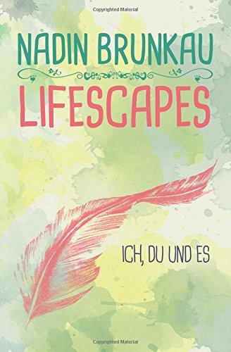 Lifescapes: Ich, Du und Es