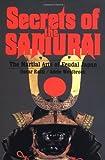 Secrets of the Samurai: The Martial Arts of Feudal Japan by Ratti, Oscar, Westbrook, Adele (1997) Paperback