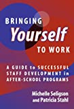 Bringing Yourself to Work, Michelle Seligson and Patricia Stahl, 0807744263