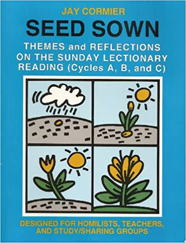 Book Seed Sown: Theme and Reflections on the Sunday Lectionary Reading (Cycles A, B, and C)