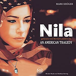 Nila: An American Tragedy Hörbuch