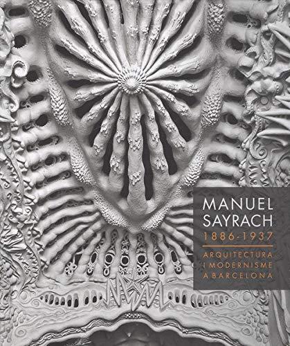 Manel Sayrach 1886 - 1937. Arquitectura i modernisme a Barcelona