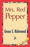 Mrs Red Pepper, Grace S. Richmond, 1421888408