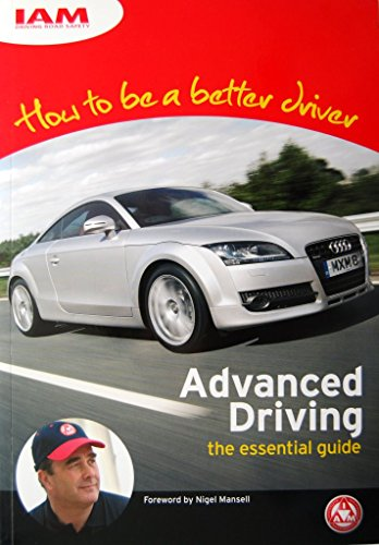 How to be a Better Driver: Advanced Driving - the Essential Guide