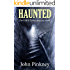 HAUNTED: The GHOSTS that share our world