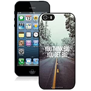 Beautiful Unique Designed iPhone 5S Phone Case With You Think Big You Get Big_Black Phone Case
